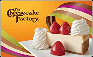 The Cheesecake Factory®  Gift Card
